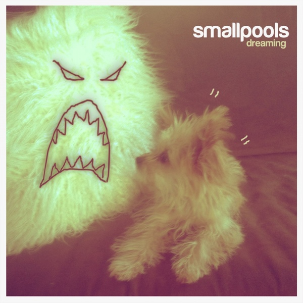 Smallpools-Dreaming